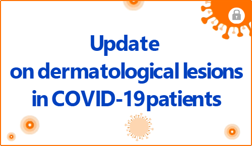 Update on dermatological lesions in COVID-19 patients